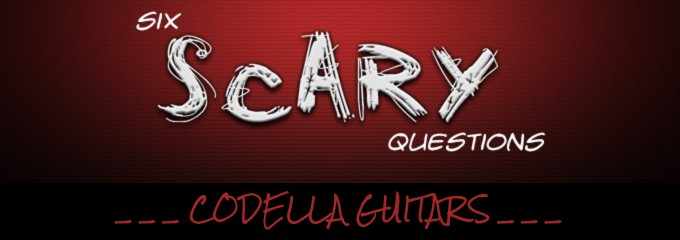 Six Scary Questions Codella Guitars