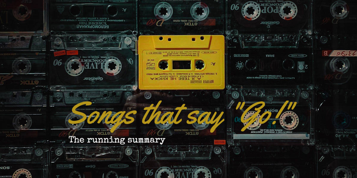 Songs That Say Go The Running Summary