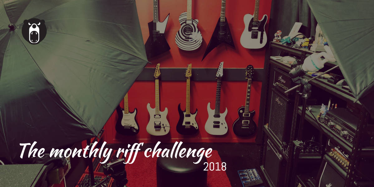 Monthly Riff Challenge 2018